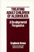 Treating adult children of alcoholics :a developmental perspective