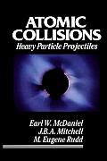 Atomic Collisions: Heavy Particle Projectiles Cover