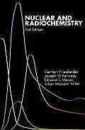 Nuclear and Radiochemistry (3RD 81 Edition)