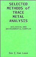 Selected Methods of Trace Metal Analysis: Biological & Environmental Samples