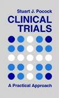 Clinical Trials: A Practical Approach (Wiley Medical Publications)