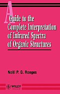 A Guide to the Complete Interpretation of Infrared Spectral of Organic Structures
