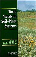 Toxic Metals in Soil-Plant Systems