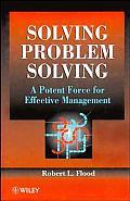 Solving Problem Solving: A Potent Force for Effective Management