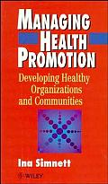Managing Health Promotion: Developing Healthy Organizations and Communities