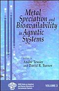 Metal Speciation and Bioavailability in Aquatic Systems