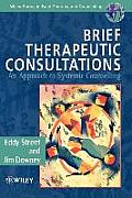 Brief Therapeutic Consultations: An Approach to Systemic Counselling
