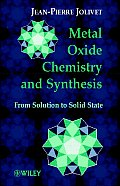 Metal Oxide Chemistry and Synthesis: From Solution to Solid State