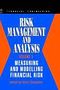 Risk Management and Analysis, Measuring and Modelling Financial Risk