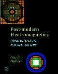Post-Modern Electromagnetics: Using Intelligent Maxwell Solvers