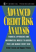 Advanced Credit Risk Analysis: Financial Approaches and Mathematical Models to Assess, Price, and Manage Credit Risk