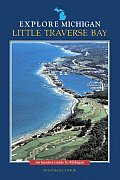 Little Traverse Bay: An Insider's Guide to Michigan