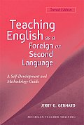 Teaching English as a Foreign or Second Language A Self Development & Methodology Guide