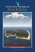 Mackinac: An Insider's Guide to Michigan