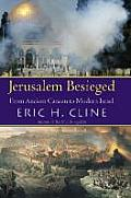Jerusalem Besieged From Ancient Canaan to Modern Israel