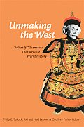 Unmaking the West What If Scenarios That Rewrite World History