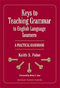 Keys to Teaching Grammar to English Language Learners: A Practical Handbook (Michigan Teacher Training) Cover