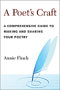 Poets Craft The Making & Shaping of Poems
