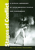 Stages of Conflict A Critical Anthology of Latin American Theater & Performance