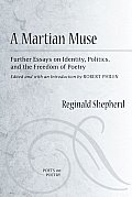 A Martian Muse: Further Essays on Identity, Politics, and the Freedom of Poetry (Poets on Poetry)