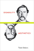 Disability Aesthetics (Corporealities: Discourses of Disability)