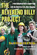 The Reverend Billy Project: From Rehearsal Hall to Super Mall with the Church of Life After Shopping (Critical Performances) Cover