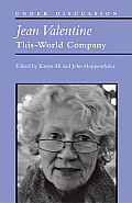 Jean Valentine: This-World Company