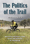 The Politics of the Trail: Reflexive Mountain Biking Along the Frontier of Jerusalem