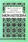 The Gateway to the Middle Ages: Moasticism