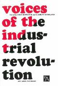 Voices of the Industrial Revolution Selected Readings from the Liberal Economists & Their Critics