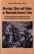 Marriage, Class and Colour in Nineteenth-Century Cuba