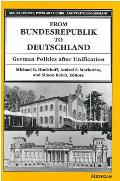 From Bundesrepublik to Deutschland: German Politics after Unification