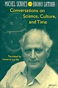 Conversations on Science Culture & Time Michel Serres with Bruno LaTour