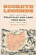 Buckeye Legends: Folktales and Lore from Ohio
