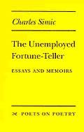 Unemployed Fortune Teller Essays & Memoirs