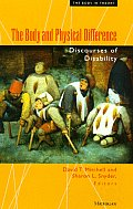 The Body and Physical Difference: Discourses of Disability (Body, in Theory: Histories)