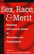Sex Race & Merit Debating Affirmative Action in Education & Employment