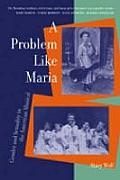 A Problem Like Maria: Gender and Sexuality in the American Musical (Triangulations)