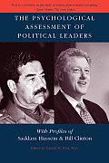 Psychological Assessment of Political Leaders : With Profiles of Saddam Hussein and Bill Clinton (03 Edition)