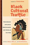 Black Cultural Traffic : Crossroads in Global Performance and Popular Culture (05 Edition)