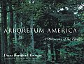 Arboretum America A Philosophy of the Forest