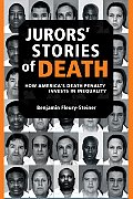 Jurors Stories of Death How Americas Death Penalty Invests in Inequality
