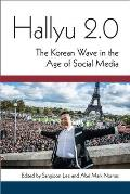 Hallyu 2.0: The Korean Wave in the Age of Social Media (Perspectives on Contemporary Korea)