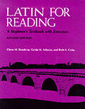 Latin for Reading: A Beginner's Textbook with Exercises