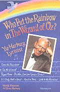 Who Put the Rainbow in the Wizard of Oz Yip Harburg Lyricist