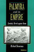 Palmyra & Its Empire Zenobias Revolt Against Rome