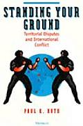 Standing Your Ground: Territorial Disputes and International Conflict