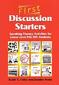First Discussion Starters : Speaking Fluency Activities for Lower-level Esl/efl Students (02 Edition)
