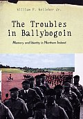 Troubles on Ballybogoin : Memory and Identity in Northern Ireland (03 Edition)