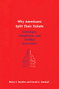Why Americans Split Their Tickets Campaigns Competition & Divided Government